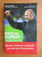 Pascal Dupraz - Une saison avec Pascal Dupraz