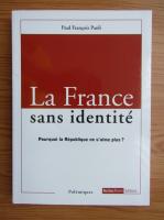 Anticariat: Paul Francois Paoli - La France sans identite