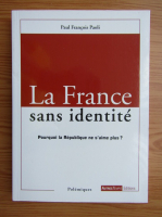 Paul Francois Paoli - La France sans identite