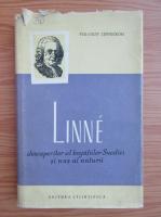 Anticariat: Per Olov Zennstrom - Linne, descoperitor al bogatiilor Suediei si nas al naturii