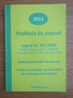 Anticariat: Profesia de avocat. Statutul profesiei de avocat