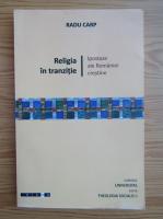 Radu Carp - Religia in tranzitie