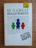 Anticariat: Suzie Hayman - Be a great single parent