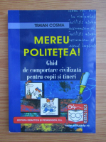 Anticariat: Traian Cosma - Mereu politetea!