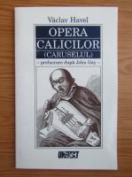 Vaclav Havel - Opera calicilor