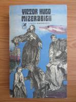 Victor Hugo - Mizerabilii (volumul 1)
