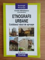 Vintila Mihailescu - Etnografii urbane