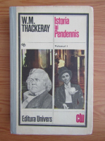 Anticariat: William Makepeace Thackeray - Istoria lui Pendennis (volumul 1)
