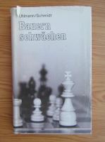 Anticariat: Wolfgang Uhlmann - Bauren schwachen