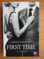 Abigail Barnette - First time, volumul 2. Penny