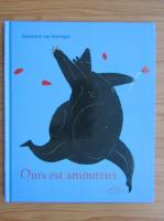Anticariat: Annemarie van Haeringen - Ours este amoreux