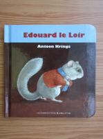 Anticariat: Antoon Krings - Edouard le Loir
