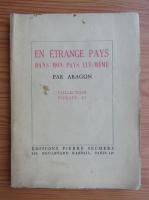 Anticariat: Aragon - En etrange pays dans mon pays lui-meme (1947)