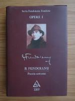 B. Fundoianu - Opere, volumul 1. Poezia antuma