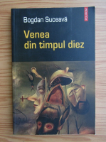 Anticariat: Bogdan Suceava - Venea din timpul diez
