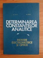 Anticariat: C. Luca - Determinarea constantelor analitice. Metode electrometrice si optice