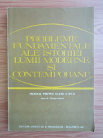 Anticariat: Camil Muresan - Probleme fundamentale ale istoriei lumii moderne si contemporane. Manual pentru clasa a XII-a (1981)