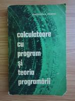 Anticariat: Constantin P. Popovici - Calculatoare cu program si teoria programarii