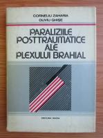 Corneliu Zaharia - Paraliziile posttraumatice ale plexului brahial