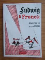 Anticariat: David Nel lo - Ludwig et Franck