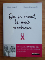 Anticariat: Didier Bourgeois - On se revoit le mois prochair...