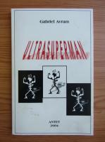 Gabriel Avram - Ultrasuperman