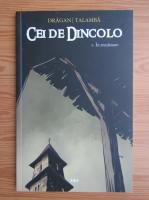 George Dragan - Cei de dincolo, volumul 1. In trecatoare