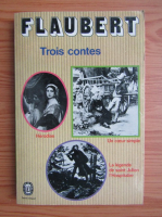 Gustave Flaubert - Trois contes