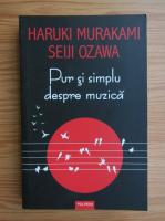 Haruki Murakami - Pur si simplu despre muzica