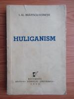 Anticariat: Ioan Alexandru Bratescu Voinesti - Huliganism (1938)