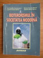 Anticariat: Ioan Dascalu - Bioterorismul in societatea moderna
