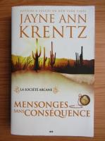 Jayne Ann Krentz - La societe Arcane, volumul 2. Mensonges sans consequence