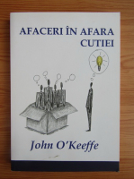 John OKeeffe - Afaceri in afara cutiei