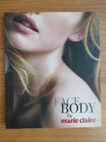 Anticariat: Josette Milgram - Face and body by Marie Claire