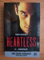 Ker Dukey - Heartless, volumul 2. Despair