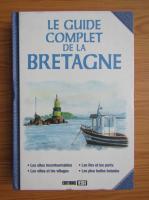Le guide complet de la Bretagne