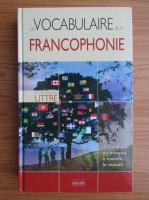 Anticariat: Le vocabulaire de la francophonie