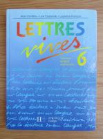 Anticariat: Lettres vivres 6e