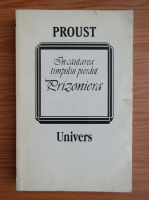 Marcel Proust - In cautarea timpului pierdut. Prizoniera