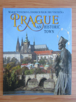 Anticariat: Marie Vitochova - Prague. An historic town