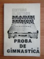 Anticariat: Marin Mincu - Proba de gimnastica
