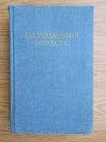 Materialismul dialectic (volumul 1)