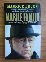 Maurice Druon - Marile familii (volumul 1)