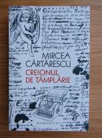Mircea Cartarescu - Creionul de tamplarie