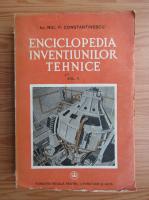 Nic. P. Constantinescu - Enciclopedia inventiunilor tehnice (volumul 2 1942)