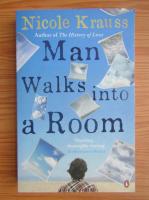 Nicole Krauss - Man Walks into a Room