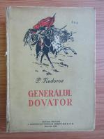 Anticariat: P. Fiodorov - Generalul Dovator