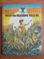 Anticariat: Pavel Klushantsev - What the telescope tells us