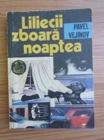 Anticariat: Pavel Vejinov - Liliecii zboara noaptea