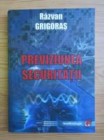 Anticariat: Razvan Grigoras - Previziunea securitatii